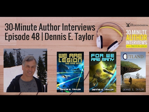 30-Minute Author Interviews | Episode 48 | Dennis E. Taylor