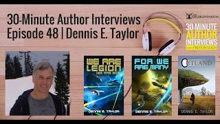 Download Video 30-Minute Author Interviews | Episode 48 | Dennis E. Taylor MP3 3GP MP4
