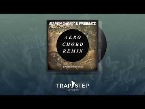 Martin Garrix & Firebeatz - Helicopter (Aero Chord Remix)
