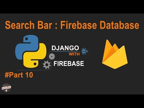 Python django with Firebase Tutorial : Create Search bar for Firebase database #Part10