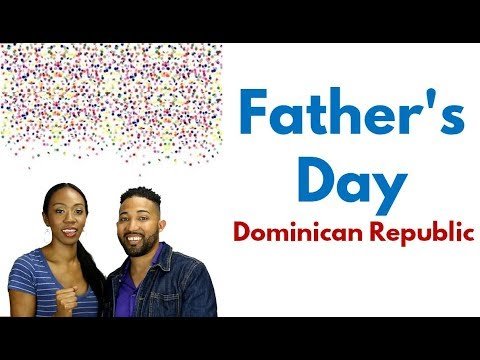 Dominican Republic Holidays: FATHER'S DAY IS TODAY!