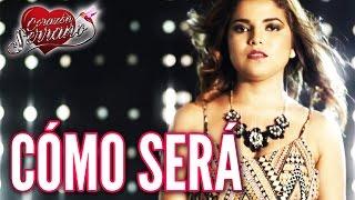 Corazón Serrano - Como Será | Video Oficial