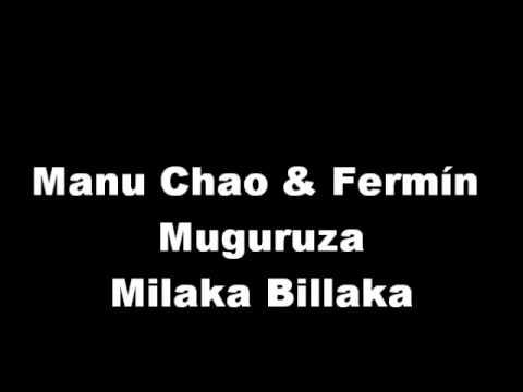 Manu Chao & Fermín Muguruza - Milaka Billaka