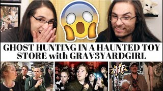 GHOST HUNTING IN A HAUNTED TOY STORE with GRAV3YARDGIRL I Our Reaction // TWIN WORLD