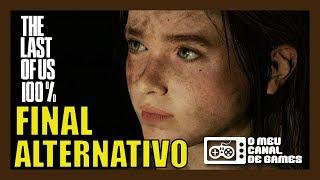 FINAL SECRETO / ALTERNATIVO QUE NINGUÉM VIU OU FEZ [The Last of Us]