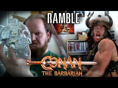 Conan the Barbarian ramble