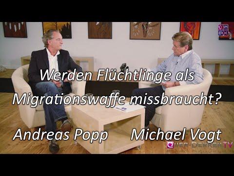 Werden Flüchtlinge als Migrationswaffe missbraucht? - Andreas Popp im Gespräch mit Michael Vogt