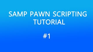 [Deutsch] Samp Pawn Scripting Tutorial #1 - Grundlagen #1 [HD]