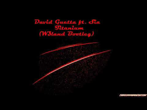 David Guetta ft. Sia - Titanium (W3land Bootleg)