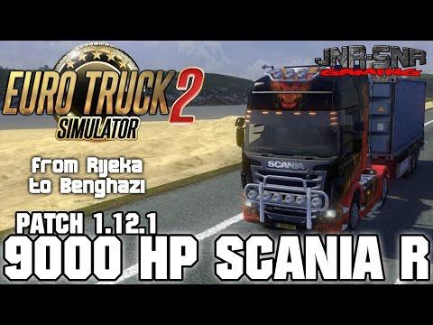 9000HP SCANIA R | Rijeka to Benghazi | ETS 2 EURO TRUCK SIMULATOR 2