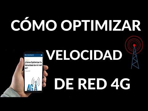 Cómo Optimizar la Velocidad de tu red 4G