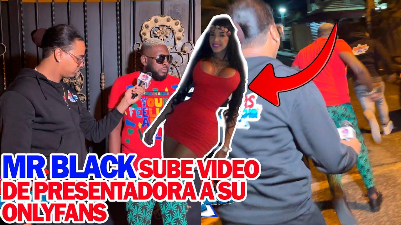 MR BLACK la fama. REVELA QUE TIENE VIDEO DE, PRESENTADORA
