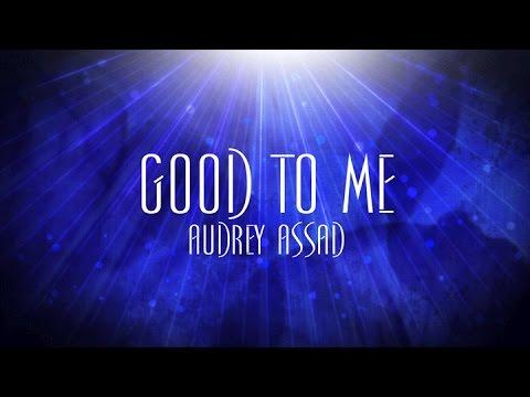 Good To Me - Audrey Assad