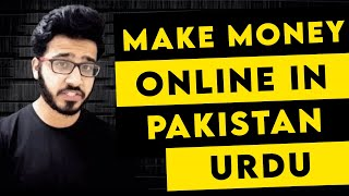 6 Best Ways To Earn Money Online In Pakistan 2018 - Urdu | Hindi