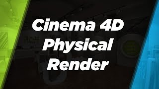 Physical Render Engine Speed and Quality in CINEMA 4D(A 15 minute segment from the new
