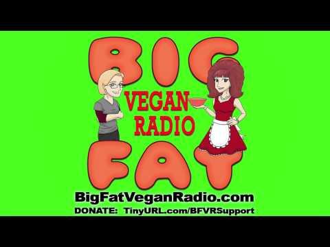 Big Fat Vegan Radio - Episode 21 -- Look Who's Not Vegan Anymore!