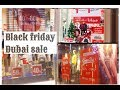 Dubai SUPER SALE !!! BLACK FRIDAY