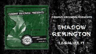 Shadow Remington - Legalize It - COSMIC REC - CR0023