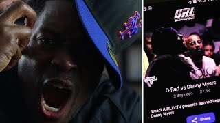 O-Red TRANSFORMED!!! vs DANNY MYERS!! SMACK/URLTV Banned Legacy 3 RAP BATTLE! REACTIONS