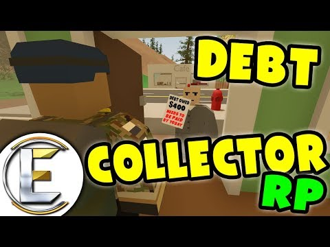 Unturned DEBT COLLECTOR RP | If you don't pay i will take it away (Unturned Roleplay)