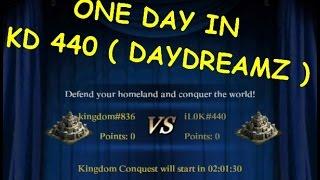 KINGDOM VS KINGDOM ONE DAY IN KINGDOM 440 DAYDREAMZ ( CLASH OF KINGS )