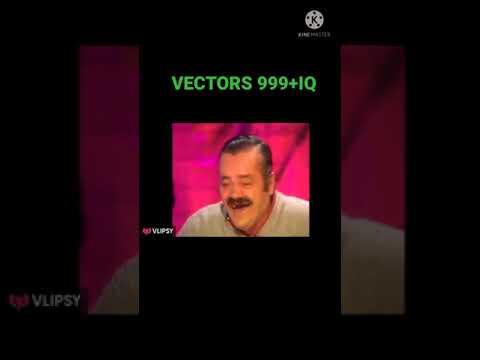 VECTORS 999++ IQ LEVEL ||