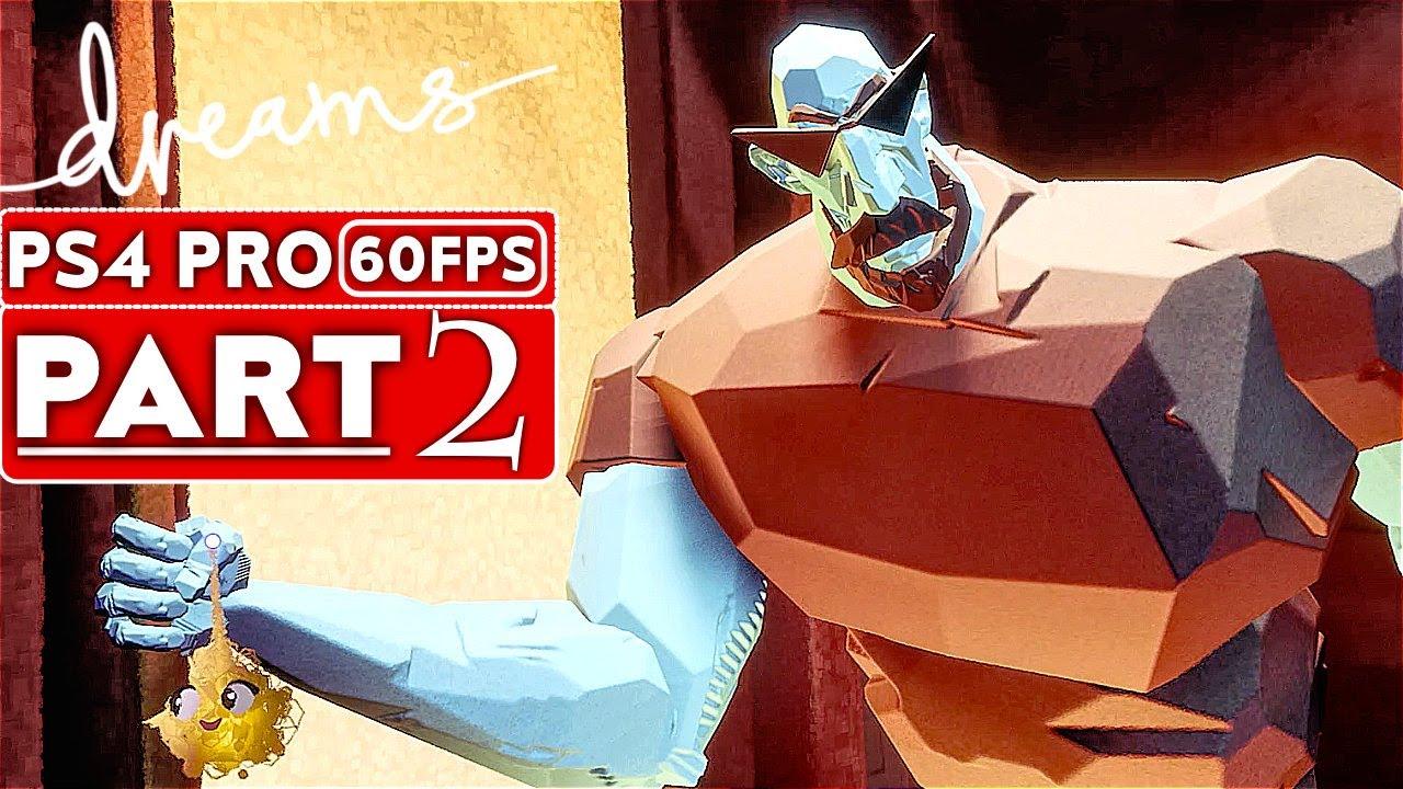 DREAMS Gameplay soluce, partie 2 MODE HISTOIRE [1080p HD 60FPS PS4 PRO] - Aucun commentaire + vidéo