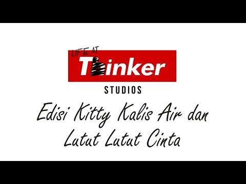 Life At Thinker: Edisi Kitty Kalis Air dan Lutut Lutut Cinta