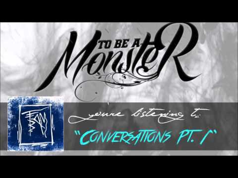 "To Be a Monster - ""Conversations Pt. 1"" Official Teaser Video"