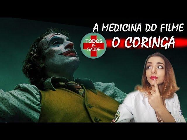 A MEDICINA DO FILME O CORINGA