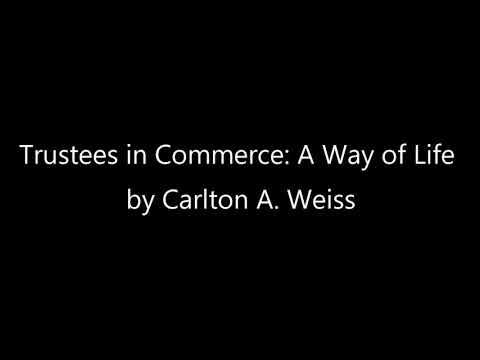 Trustees in Commerce: A Way of Life by Carlton A. Weiss