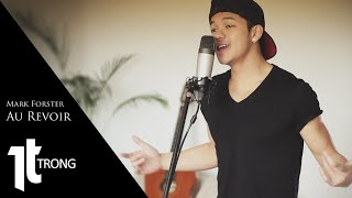 AU REVOIR - Mark Forster von The Voice Kids (Cover by Trong Hieu)