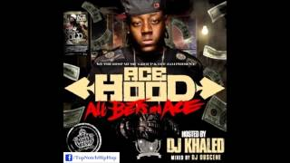 Ace Hood - Who Hotter Than Me [ All Bets On Ace ]