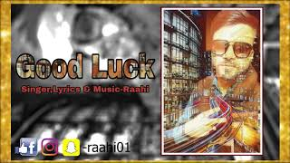 Good Luck | Raahi |  Latest Punjabi Song 2019
