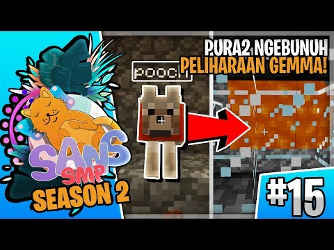 [#15] PRANK GEMMA, PURA2 BUNUH PELIHARAAN DIA! - Minecraft SansSMP S2