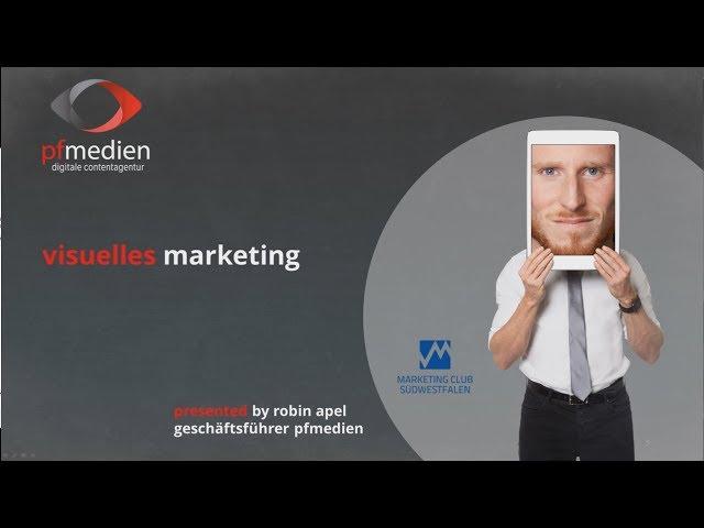 Visuelles Marketing  -  Wie man mit dem Einsatz von Fotos & Videos erfolgreich wird