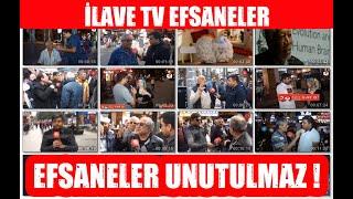 İLAVE TV EFSANELER !   EFSANELER UNUTULMAZ !