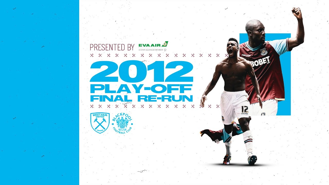 WATCH LIVE: PLAY OFF FINAL 2012 | BLACKPOOL VS WEST HAM UNITED FEAT. CARLTON COLE COMMENTARY!