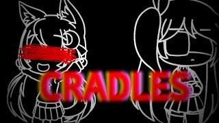 Cradles Meme(Gacha Life)