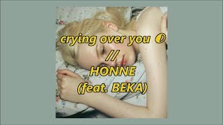 Gambar cover + crying over you // HONNE (feat. BEKA) + lyrics