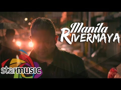 Rivermaya - Manila (Official Music Video)