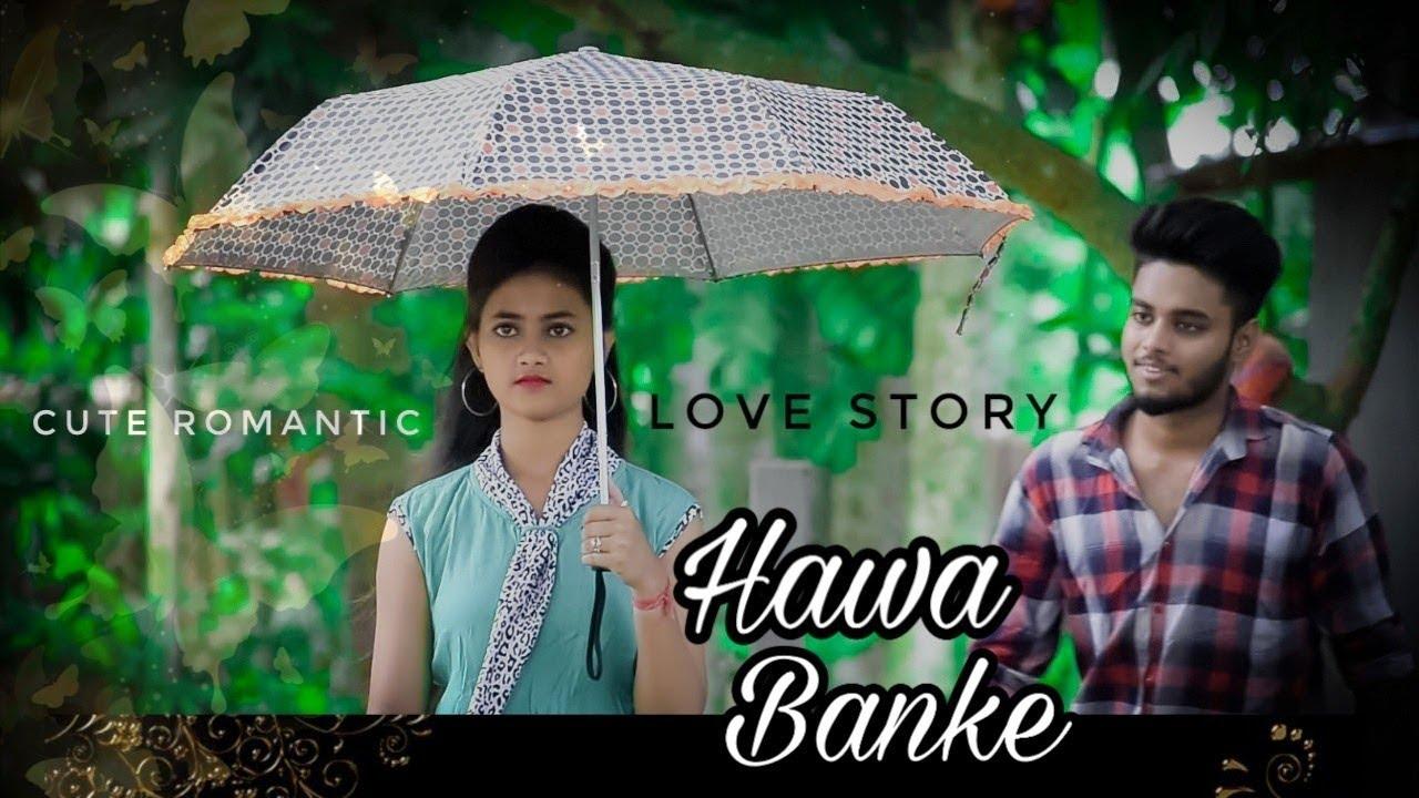 Download Hawa Banke |Darshan Raval | Cute Romantic Love Story|New Hindi song 2019