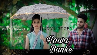 Hawa Banke |Darshan Raval | Cute Romantic Love Story|New Hindi song 2019
