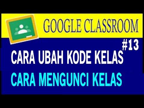 google-classroom-terbaru-2020-part-13---cara-mengganti-kode-kelas-dan-atau-mengunci-kelas