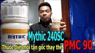 HƯỚNG DẪN SỬ DỤNG THUỐC DIỆT MỐI TẬN GỐC MYTHIC 240SC