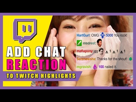 Add Chat's Live Reaction To Your Twitch Clips Highlights