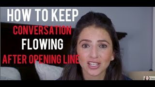 What To Say After Your Opening Line & Keep The Converstion Flowing
