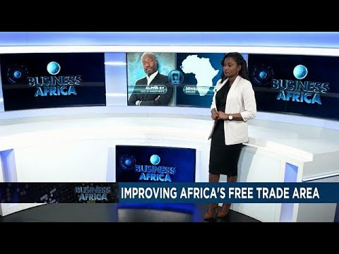 Improving Africa's free trade area [Business Africa]
