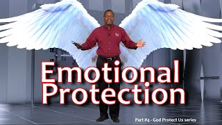 Emotional Protection [God Protect Us series - Part 4]