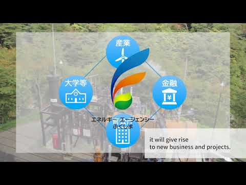 The Future of Renewable Energy in Fukushima: Energy Agency F